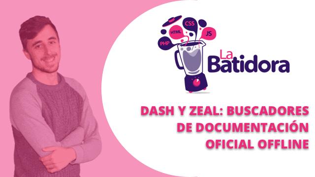Dash y Zeal, buscadores de documentación oficial offline