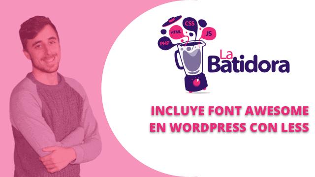 Cómo incluir Font Awesome de forma eficiente en WordPress utilizando LESS